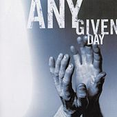 Any Given Day: Passionate Worship for the Soul by Any Given Day