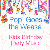 Pop! Goes the Weasel: Kids Birthday Party Music by The Tinseltown Players