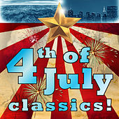 4th of July Classics! by Various Artists