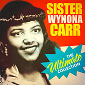 The Ultimate Collection de Sister Wynona Carr