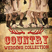 Country Wedding Collection by Various Artists