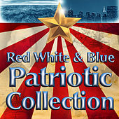 Red, White & Blue Patriotic Collection de Various Artists