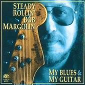 My Blues & My Guitar by Bob Margolin