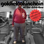 At the Drive-Thru Vol.1 by Goldie Lookin' Chain