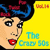 The Crazy 50s Vol. 14 by Various Artists