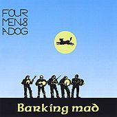 Barking Mad by Four Men And A Dog