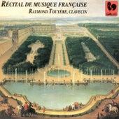Duphly, Dagincour, Rameau, Dandrieu, Boismortier, Daquin & Couperin: Récital de musique française de Raymond Touyère