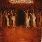 The Deep Dark Woods by The Deep Dark Woods