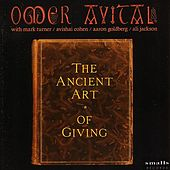 The Ancient Art Of Giving by Omer Avital