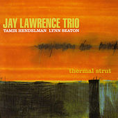 Thermal Strut by Jay Lawrence