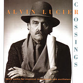 Crossings by Alvin Lucier