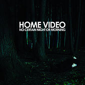 No Certain Night or Morning by Home Video