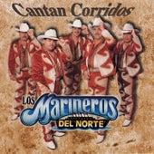 Cantan Corridos de Los Marineros Del Norte