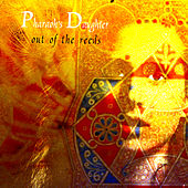 Out of the Reeds by Pharaoh's Daughter