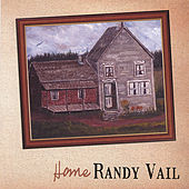 Home by Randy Vail