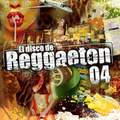 El Disco De Reggaeton 04 de Various Artists