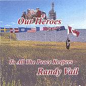 Our Heroes by Randy Vail