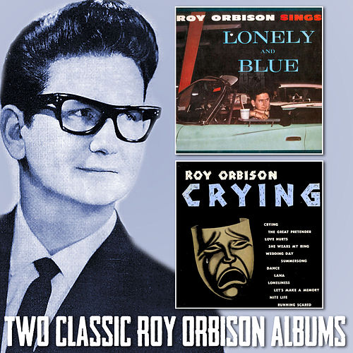 Lonely and Blue / Crying by Roy Orbison