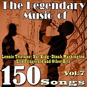 The Legendary Music of Lennie Tristano, Nat King, Dinah Washington, Ella Fitzgerald and Other Hits, Vol. 7 (150 Songs) von Various Artists