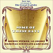Some of These Days (Jazz Age  - A Hommage To The Great Gatsby Era 1911 - 1919) by Various Artists