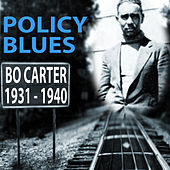 Policy Blues: Bo Carter 1931 - 1940 by Bo Carter