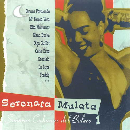 Serenata Mulata. Señoras Cubanas del Bolero Vol. 1 by Various Artists
