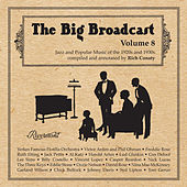 The Big Broadcast, Volume 8: Jazz and Popular Music Of The 1920s and 1930s by Various Artists