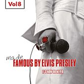 Made Famous By Elvis Presley, Vol. 8 by Various Artists