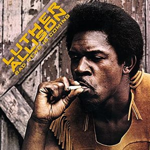 Bad News Is Coming by Luther Allison