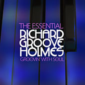 Groovin' with Soul - The Essential Richard 'Groove' Holmes de Various Artists