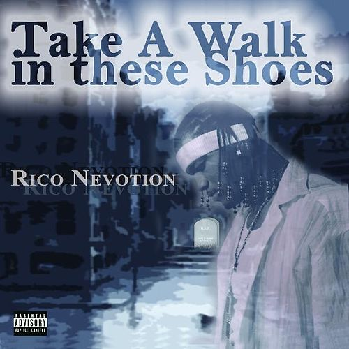 Take a Walk in These Shoes by Rico Nevotion
