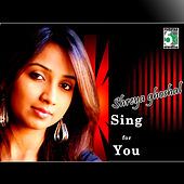 Shreya Ghoshal - Sing for You by Various Artists