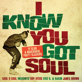 I Know You Got Soul: 17 Club & Warehouse Party Classics (Part 1) by Various Artists