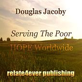 Serving the Poor by Douglas Jacoby