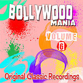 Bollywood Mania, Volume 06 - Original Classic Recordings by Various Artists