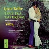 Greta Keller Sings Love Is a Daydream and Other Songs by Yulya by Greta Keller