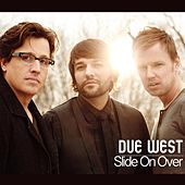 Slide on Over by Due West