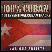 100% Cuban - 100 Essential Cuban Tracks de Various Artists