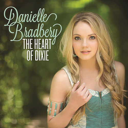 The Heart Of Dixie by Danielle Bradbery