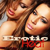 Erotic Heat - Hot Sex Music, Chillout Lounge Buddha Del Mar Ibiza Songs de Erotica Sexual Chill out Lounge Music Cafe