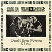 Dead & Born & Grown & Live by The Staves