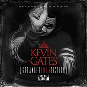 Stranger Than Fiction von Kevin Gates