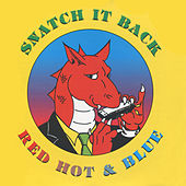 Red Hot & Blue by Snatch It Back