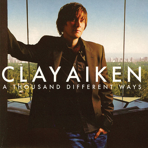 A Thousand Different Ways by Clay Aiken