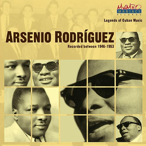 Legends Of Cuban Music by Arsenio Rodriguez