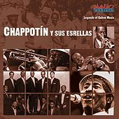 Legends Of Cuban Music by Chappotin Y Sus Estrellas