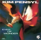 Eyes Of Wonder by Kim Pensyl