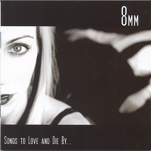 Songs To Love And Die By by 8mm