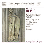 DUPRE: Works for Organ, Vol. 13 by George Baker