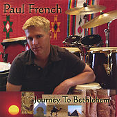 Journey To Bethlehem by Paul French